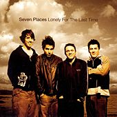 Lonely For The Last Time by Seven Places