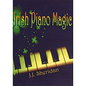 Irish Piano Magic by J.J. Sheridan
