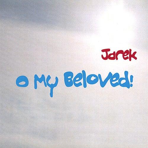 O My Beloved! by Jarek