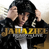 Ready to Live by Jahaziel