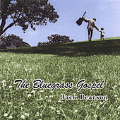 The Bluegrass Gospel by Jack Pearson
