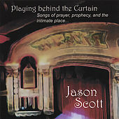 Playing Behind the Curtain by Jason Scott