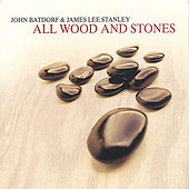 All Wood and Stones by John Batdorf