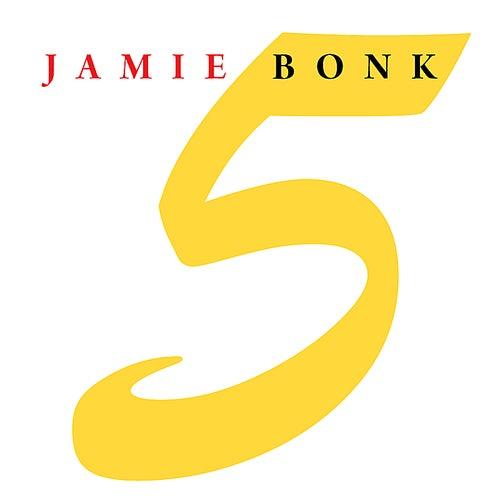 5 by Jamie Bonk