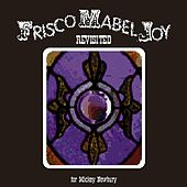Frisco Mabel Joy Revisited by Fran Warren