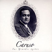Caruso, Sus Grandes Éxitos by Caruso