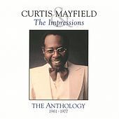 The Anthology 1961-1977 by Curtis Mayfield