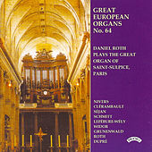 Great European Organs No. 64: Saint Sulplice, Paris by Daniel Roth