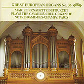 Great European Organs No.36: Notre Dame des Champs, Paris by Marie- Bernadette Dufourcet