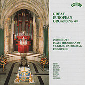 Great European Organs No.40: St Giles Cathedral, Edinburgh by John Scott