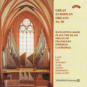 Great European Organs No.50: Frankfurt Imperial Cathedral by Hans-Otto Jacob