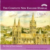 Complete New English Hymnal Vol. 10 by Truro Cathedral Choir