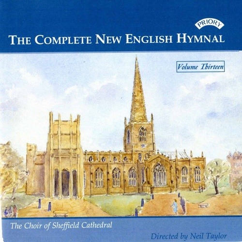 Complete New English Hymnal Vol. 13 by Sheffield Cathedral Choir