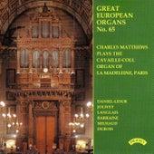 Great European Organs No.65: La Madeleine, Paris by Charles Matthews