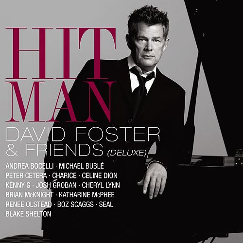 Hit Man: David Foster & Friends [Deluxe] by David Foster
