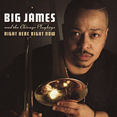 Right Here Right Now by Big James