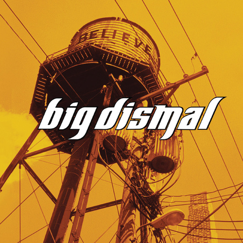 Believe by Big Dismal