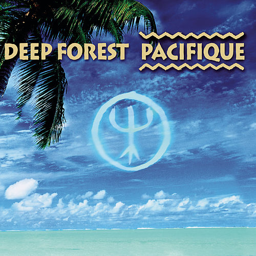 Pacifique by Deep Forest