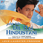 Phir Bhi Dil Hai Hindustani by Various Artists