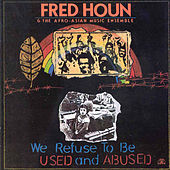 We Refuse To Be Used And Abused by Kiyoto Fujiwara with Sam Furnace, Royal Hartigan, Fred Ho, Fred