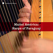 Mateí América: Masters of the Paraguayan Harp by Various Artists