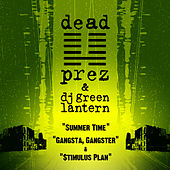 Summer Time / Gangsta, Gangster / $timulus Plan by Dead Prez