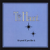 It's Good If You Like It! by Haunt
