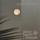 Here On Island Time by Steve Harris