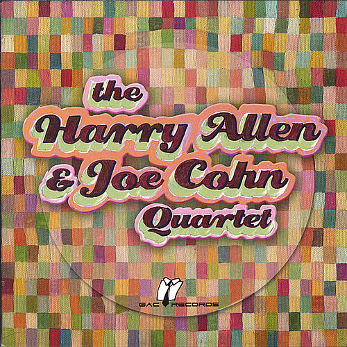 The Harry Allen and Joe Cohn Quartet by Harry Allen