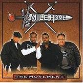 The Movement by Half Mile Home