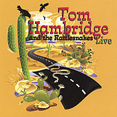 Tom Hambridge and the Rattlesnakes-Live by Tom Hambridge