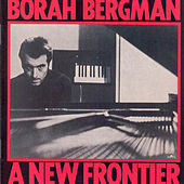 A New Frontier by Borah Bergman