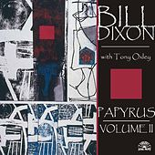 Papyrus - Volume Ii by Bill Dixon