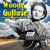 Complete Master Records by Woody Guthrie