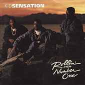 Rollin' With Number One by Kid Sensation