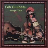 Songs I Like by Gib Guilbeau