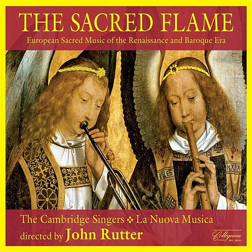 The Sacred Flame - European Sacred Music Of The Renaissance And Baroque Era by Various Artists