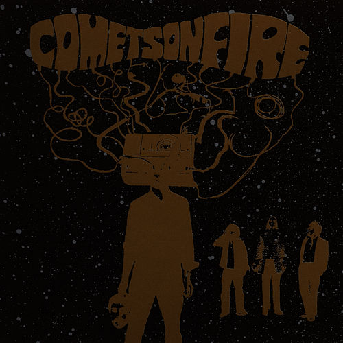 Comets On Fire by Comets On Fire