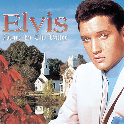 Peace In The Valley: The Complete Gospel Recording by Elvis Presley