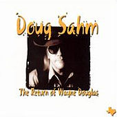 The Return Of Wayne Douglas by Doug Sahm