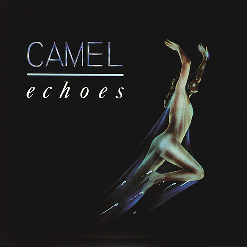 Echoes: The Retrospective (1972-1992) by Camel