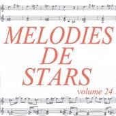 Mélodies de stars volume 24 by Various Artists