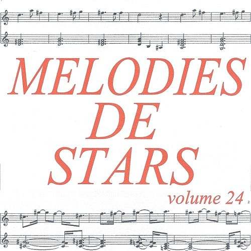 Mélodies de stars volume 24 by Various Artists