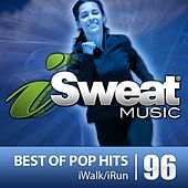 iSweat Fitness Music Vol. 96: Best Of Pop Hits (142-160 BPM for Running, Walking, Elliptical, Treadmill, Fitness) by Various Artists