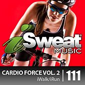 iSweat Fitness Music Vol. 111: Cardio Force Vol. 2 (140-159 BPM for Running, Walking, Elliptical, Treadmill, Fitness) by Various Artists