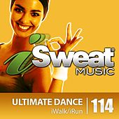 iSweat Fitness Music Vol. 114: Ultimate Dance (130-140 BPM for Running, Walking, Elliptical, Treadmill, Fitness) by Various Artists