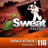 iSweat Fitness Music Vol. 116: Dance Attack (126 BPM for Running, Walking, Elliptical, Treadmill, Fitness) by Various Artists