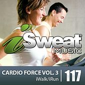 iSweat Fitness Music Vol. 117: Cardio Force Vol. 3 (126 BPM for Running, Walking, Elliptical, Treadmill, Fitness) by Various Artists