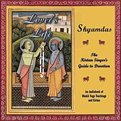 Lover's Life - The Kirtan Singer's Guide to Devotion and Bhakti Yoga Teachings by Shyamdas