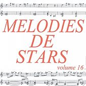Mélodies de stars volume 16 by Various Artists